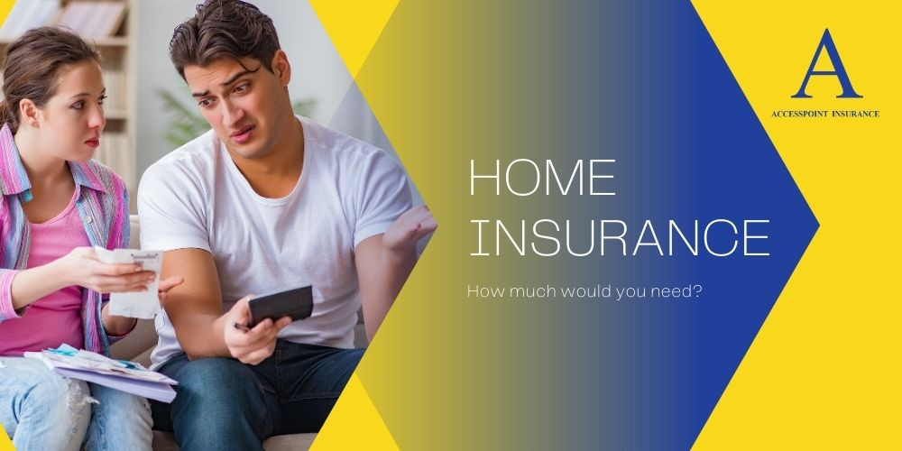 How much home insurance do you need.